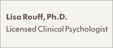 Lisa Rouff, Ph.D., License Clinical Psychologist